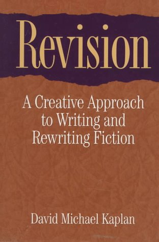 Revision: A Creative Approach to Writing and Rewriting Fiction Image